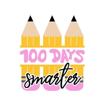 100 days smarter. Back to school svg.