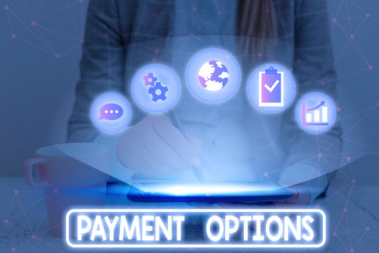 Text sign showing Payment Options. Business photo showcasing ways that a customers can pay for the goods and services
