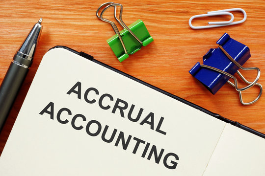 Business photo shows printed text Accrual Accounting