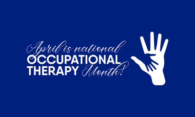 Vector illustration on the theme of National Occupational therapy Month of April.