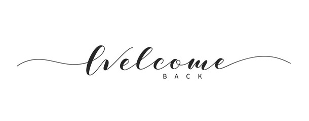 Welcome back hand drawn brush lettering. Elegant handwritten calligraphic inscription. Welcome text in lettering style.