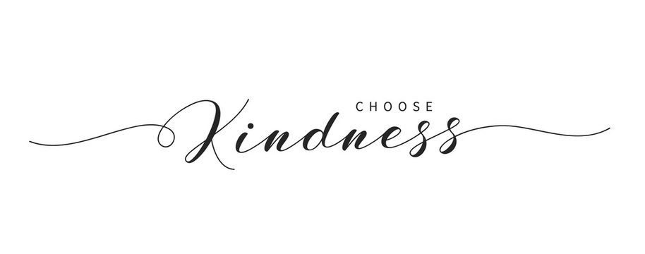 Choose Kindness hand drawn brush lettering. Elegant calligraphic text isolated on white. Inspirational and positive quote for World Kindness Day and relationship.