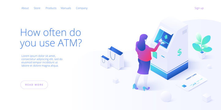 ATM machine concept in isometric vector illustration. Woman withdraw from cash machine or online money transfer. Internet banking smartphone pay. Website banner or webpage layout template.