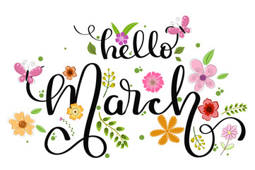 Hello march. Hello MARCH! decorated with flowers and leaves. Illustration MARCH month