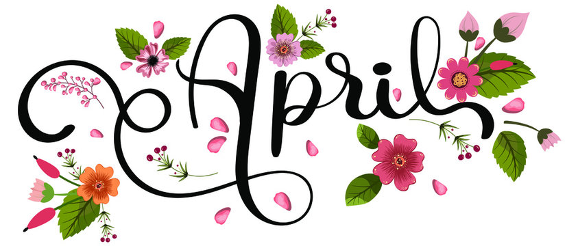 Hello April. Hello APRIL with flowers and leaves. Illustration Spring