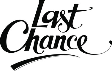 Last chance - custom calligraphy text