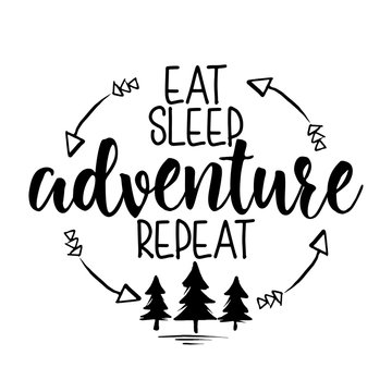 Eat sleep adventure repeat - Lettering inspiring typography poster with text and mountains. Hand letter script motivation sign catch word art design. Vintage style monochrome illustration.