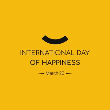 International day of happiness design template. Design for celebrations, greeting cards, or print.
