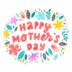 cute hand lettering quote Happy Mother's day decorated with flowers on white background for posters, banners, prints, cards, invitations, etc.