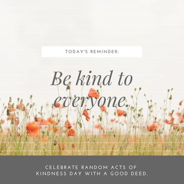 Be kind towards every human being