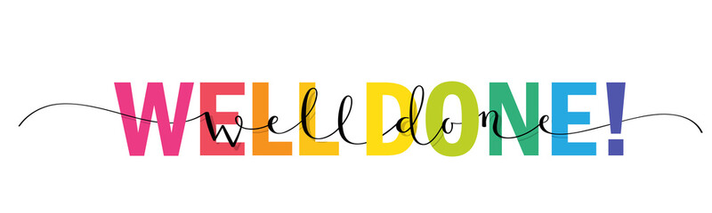 WELL DONE! vector rainbow-colored mixed typography banner with interwoven brush calligraphy