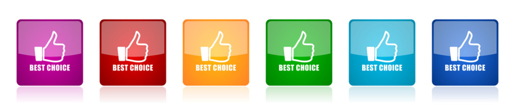 Best choice icon set, colorful square glossy vector illustrations in 6 options for web design and mobile applications