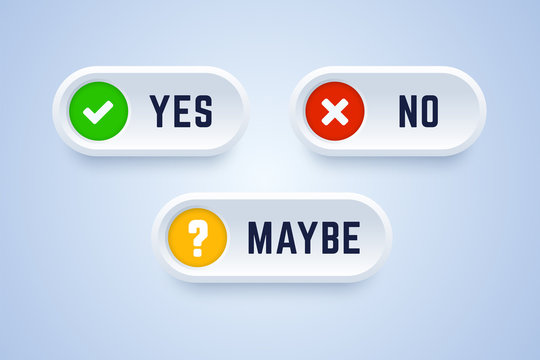 Yes, no and maybe buttons. Vector illustration in 3d style.