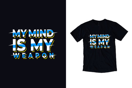 My mind is my weapon modern typography quotes t shirt design
