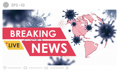 Breaking news headline template. Coronavirus outbreak and influenza in 2020. Covid-19 strain cases as a pandemic. Disease cells illustration concept on world or earth line background style.