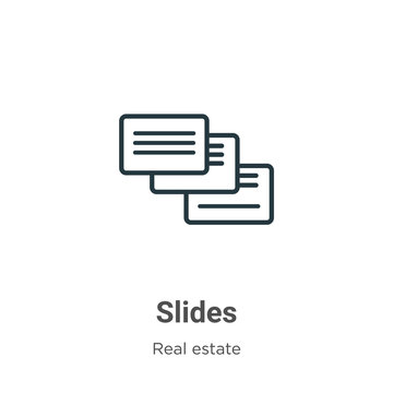 Slides outline vector icon. Thin line black slides icon, flat vector simple element illustration from editable real estate concept isolated stroke on white background
