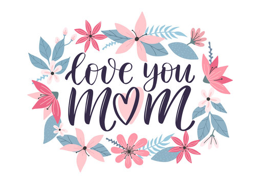 Love you mom lettering greeting card decorated by colorful doodle hand drawn flowers. Happy mother day trendy illustration as card, vector, social media post. Vector illustration eps 10