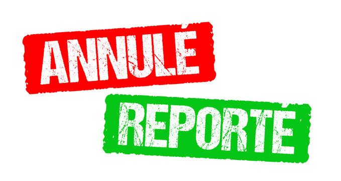 Annulé / Reporté