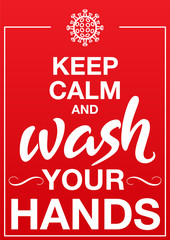 """""""Keep calm and wash your hands"""" - Coronavirus prevention poster. Vector illustration."""