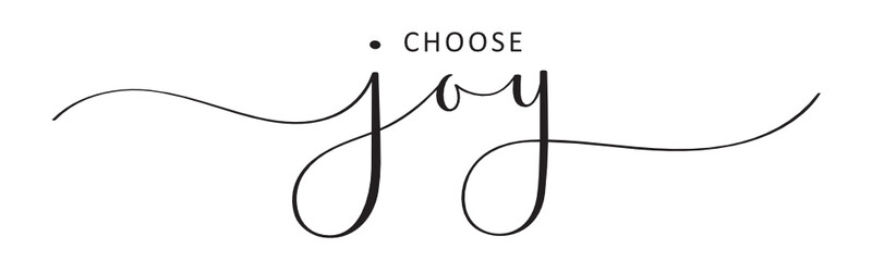 Poster Positive Typography CHOOSE JOY vector black brush calligraphy banner with swashes