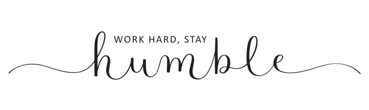 WORK HARD, STAY HUMBLE vector black brush calligraphy banner with swashes
