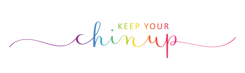 Poster Positive Typography KEEP YOUR CHIN UP vector rainbow-colored brush calligraphy banner with swashes