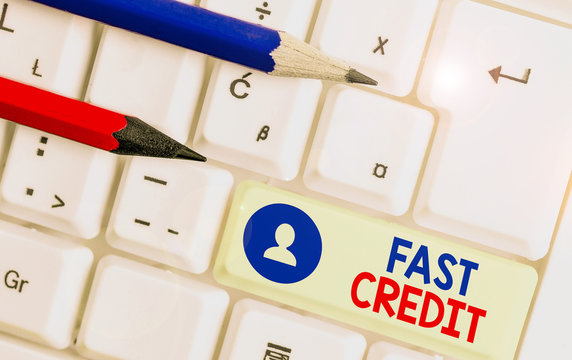 Handwriting text Fast Credit. Conceptual photo Apply for a fast demonstratingal loan that lets you skip the hassles