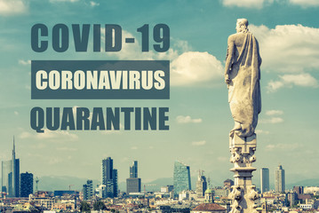 Keuken foto achterwand Milan COVID-19 coronavirus in Italy, text Quarantine in photo of Milan. Italian tourist landmarks closed due to novel corona virus outbreak.