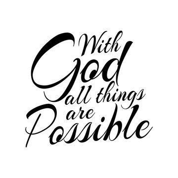 Modern Calligraphy with god all things are possible. Bible Verse