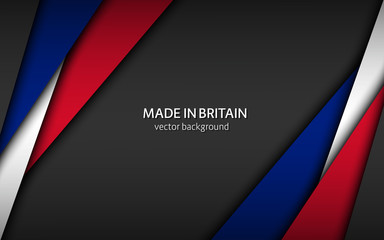 Made in Britain, modern vector background with British colors, overlayed sheets of paper in the colors of the British tricolor, abstract widescreen background