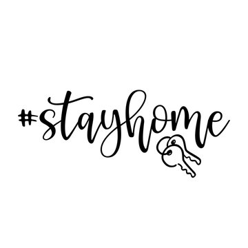 #stayhome - stay home,  Lettering typography poster with text and keys for self quarine times. Hand letter script motivation sign catch word art design. Vintage style monochrome illustration.