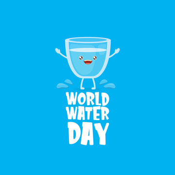 World water day greeting card or banner design template with funny cartoon smiling water glass character isolated on blue background . International water day concept vector illustration
