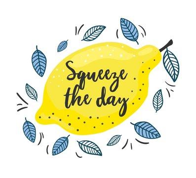 Squeeze the day inspirational print with lemon vector illustration. Bright juicy fresh fruit with quote flat style design. Summer concept. Isolated on white