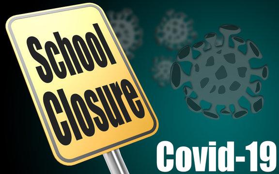 School closures cause by Coronavirus (Covid-19)