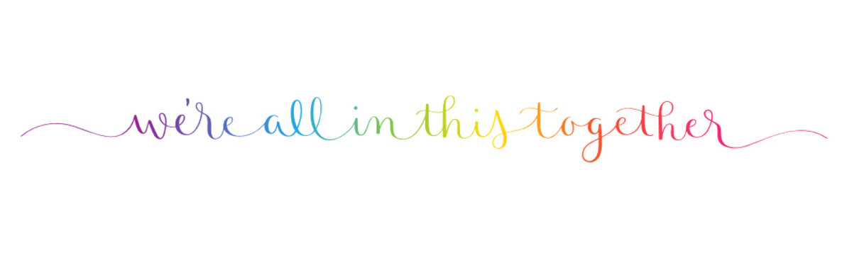 WE'RE ALL IN THIS TOGETHER rainbow vector brush calligraphy banner with swashes