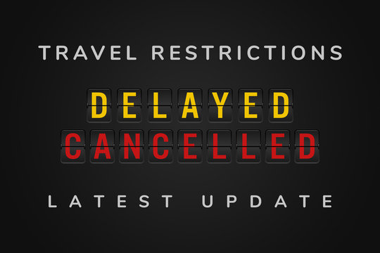 Travel restriction bans latest update banner sign - Closed borders, journey advisories and trip suspensions - Government restrictions on non essential travelling - Delays and cancelled flights concept