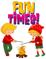Spoed Foto op Canvas Kids Font design for word fun times with two kids at campfire on white background