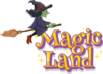 Font design for word magic land with green witch flying