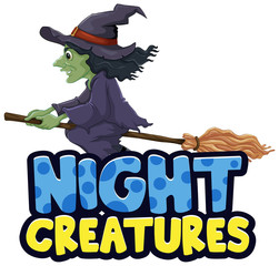 Font design for word night creatures with witch flying