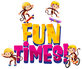 Font design for word fun times with monkeys playing on white background
