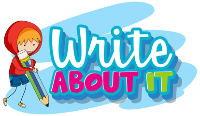 Font design for word write about it with kid writing