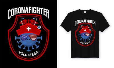 Coronafighter Volunteer Nurse Coronavirus T-Shirt design.