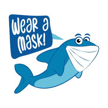 Wear a mask - cute shark illustration Awareness lettering phrase. Coronavirus in China. Novel coronavirus (2019-nCoV). Concept of coronavirus quarantine.