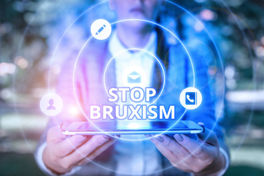 Conceptual hand writing showing Stop Bruxism. Concept meaning put an end to a condition which you grind or clench the teeth