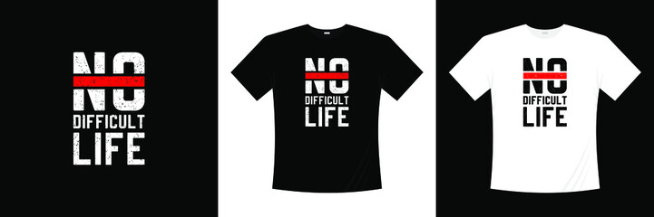 No difficult life typography t-shirt design