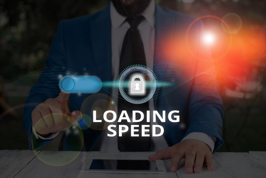 Text sign showing Loading Speed. Business photo text time takes to download and display the content of a web page