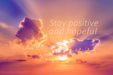 Foto auf Gartenposter Positive Typography Stay Positive and Hopeful Motivational Background Photo