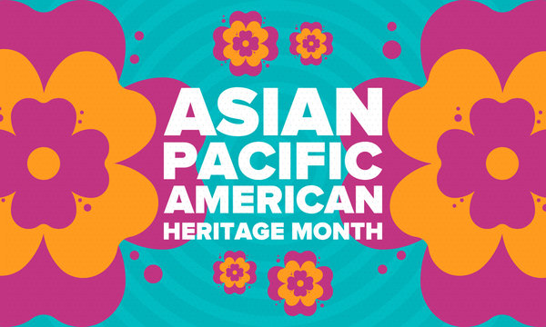 Asian Pacific American Heritage Month. Celebrated in May. It celebrates the culture, traditions and history of Asian Americans and Pacific Islanders in the United States. Poster, card, banner. Vector