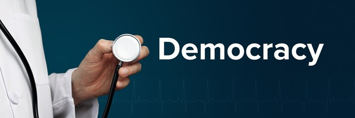 Democracy. Doctor in smock holds stethoscope. The word Democracy is next to it. Symbol of medicine, illness, health