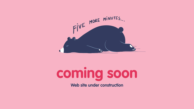 Page under construction template. Sleeping lazy bear. Coming soon web page design. Cartoon vector flat illustration.